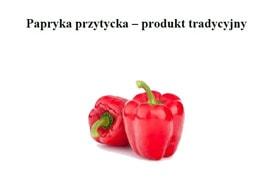 Papryka przytycka – produkt tradycyjny.