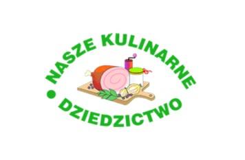 """XIX edycja Konkursu """"Nasze Kulinarne Dziedzictwo – Smaki Regionów"""""""