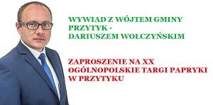 Wywiad z Wójtem Gminy Przytyk, Dariuszem Wołczyńskim o zbliżających się XX Targach Papryki w Przytyku.